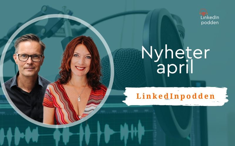 nyheter LinkedIn april