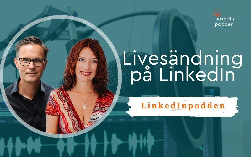 Linkedinpodden goes live på Linkedin